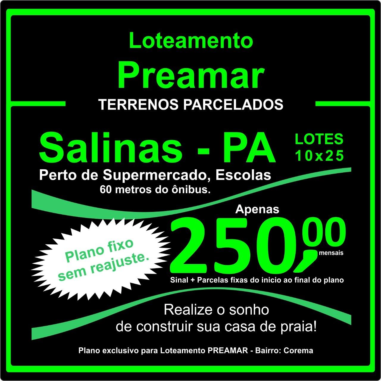Salinas-Loteamento-Preamar-Parreira Corretor-Poupança-ou-Terrenos-Aplicar-Lotes-terrenos-casas-em-Ananindeua-Salinas-Maruda-Pará